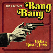 Bang Bang by The Arcitype