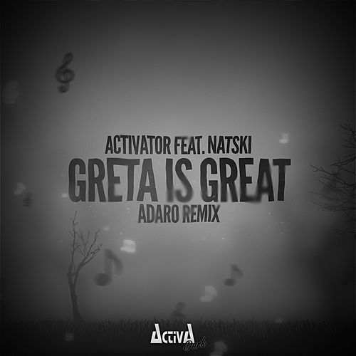 Greta Is Great (Adaro Remix) by Activator