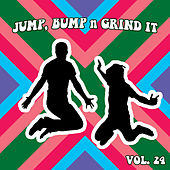 Jump Bump n Grind It, Vol. 24 by Various Artists