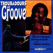 Troubadours of Groove de Richard Groove Holmes