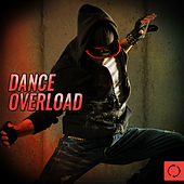 Dance Overload by Various Artists
