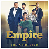 She a Monster (feat. Yazz) von Empire Cast