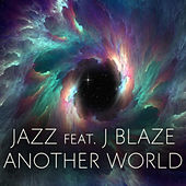 Another World (feat J Blaze) by Jazz