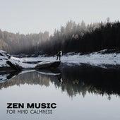 Zen Music for Mind Calmness – Peaceful Sounds to Meditate, Buddha Lounge, Chakra Gathering, Inner Calmness by Meditation Awareness