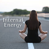 Internal Energy – Sounds to Relax, Meditate in Peace, Calm Melodies, New Age Relaxation by Meditation Awareness