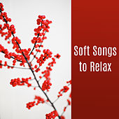 Soft Songs to Relax – New Age Music to Calm Down, Peaceful Mind & Body, Stress Relief, Inner Rest de Ambient Music Therapy