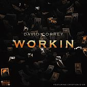 Workin' (feat. Cristion D'or) by David Correy