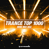 Trance Top 1000 (Mini Mix 004) - Armada Music by Various Artists