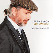 Songwriter - My World and Symphonic Side von Alan Simon