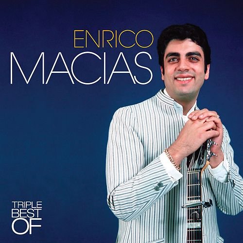 Triple Best Of de Enrico Macias