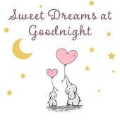 Sweet Dreams at Goodnight – Cradle Songs, Calm Lullabies for Baby, Naptime, Restful Sleep, Quiet Baby by Baby Sleep Sleep