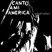 Canto a Mi America by Gabriel Salinas