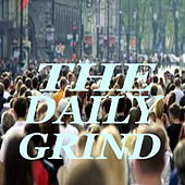 The Daily Grind von Various Artists