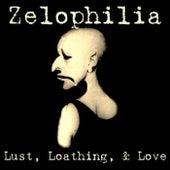 Lust, Loathing, & Love by Zelophilia