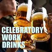 Celebratory Work Drinks by Various Artists