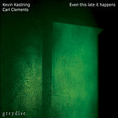 Even This Late It Happens by Kevin Kastning