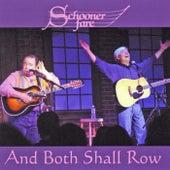 And Both Shall Row von Schooner Fare