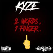 2 Words, 1 Finger de Kyze