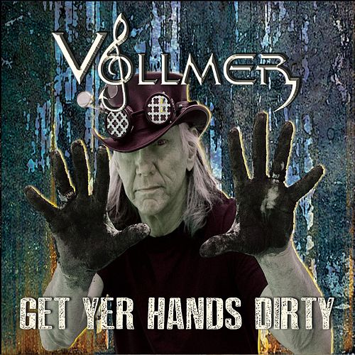 Get Yer Hands Dirty by Brian Vollmer