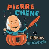 12 Chansons Incontournables by Pierre Chêne