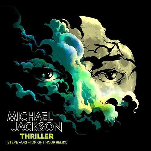 Thriller (Steve Aoki Midnight Hour Remix) by Michael Jackson