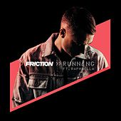 Running by Friction