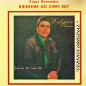 Quiéreme Así Como Soy by Edgard Hernández