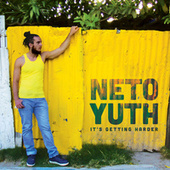 It's Getting Harder von Neto Yuth