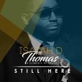 Still Here (feat. Juanita Contee) by Isaiah D. Thomas