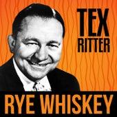 Rye Whiskey von Tex Ritter