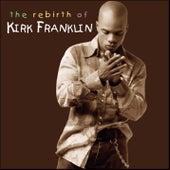 The Rebirth of Kirk Franklin de Kirk Franklin