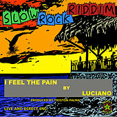 I Feel the Pain by Luciano