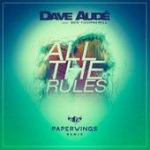 All the Rules (Paperwings Remix) de Dave Audé