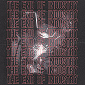 The End Of Industry by Lapalux