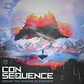 Feeding the Colours of Existance by Consequence