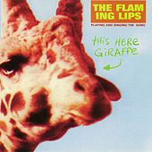 This Here Giraffe von The Flaming Lips