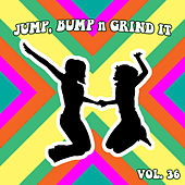 Jump Bump n Grind It, Vol. 36 by Various Artists