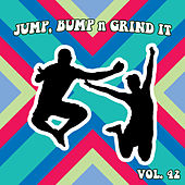 Jump Bump n Grind It, Vol. 42 by Various Artists