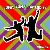 Jump Bump n Grind It, Vol. 40 by Various Artists