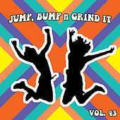 Jump Bump n Grind It, Vol. 43 by Various Artists