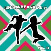 Jump Bump n Grind It, Vol. 41 by Various Artists