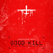 Good Kill (Original Motion Picture Soundtrack) de Christophe Beck