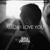 Amor I Love You (Ao Vivo) de Silva