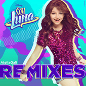 Soy Luna Remixes (AtellaGali Remixes) van AtellaGali