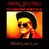 Whole Lotta Love by Rebel Erotica