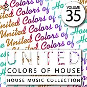 United Colors of House, Vol. 35 von Various Artists