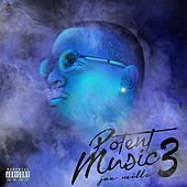 Potent Music 3 by Jae Millz