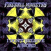I Don't Believe a Word - Single by Fireball Ministry