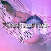 78 Naturally Beautiful Tracks von Best Relaxing SPA Music