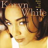 Make Him Do Right von Karyn White